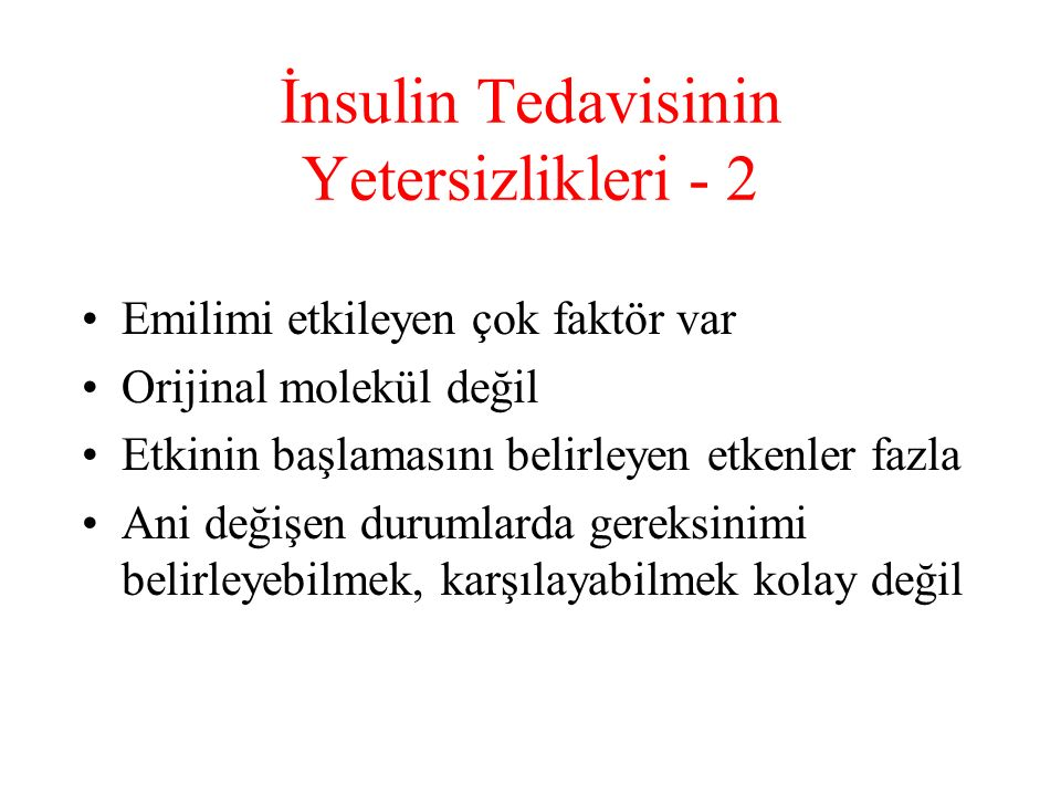 İnsulin Tedavisinin Yetersizlikleri - 2