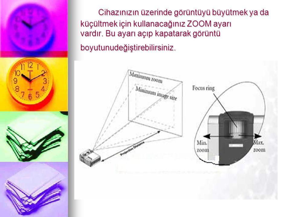 Cihazınızın üzerinde görüntüyü büyütmek ya da küçültmek için kullanacağınız ZOOM ayarı vardır.