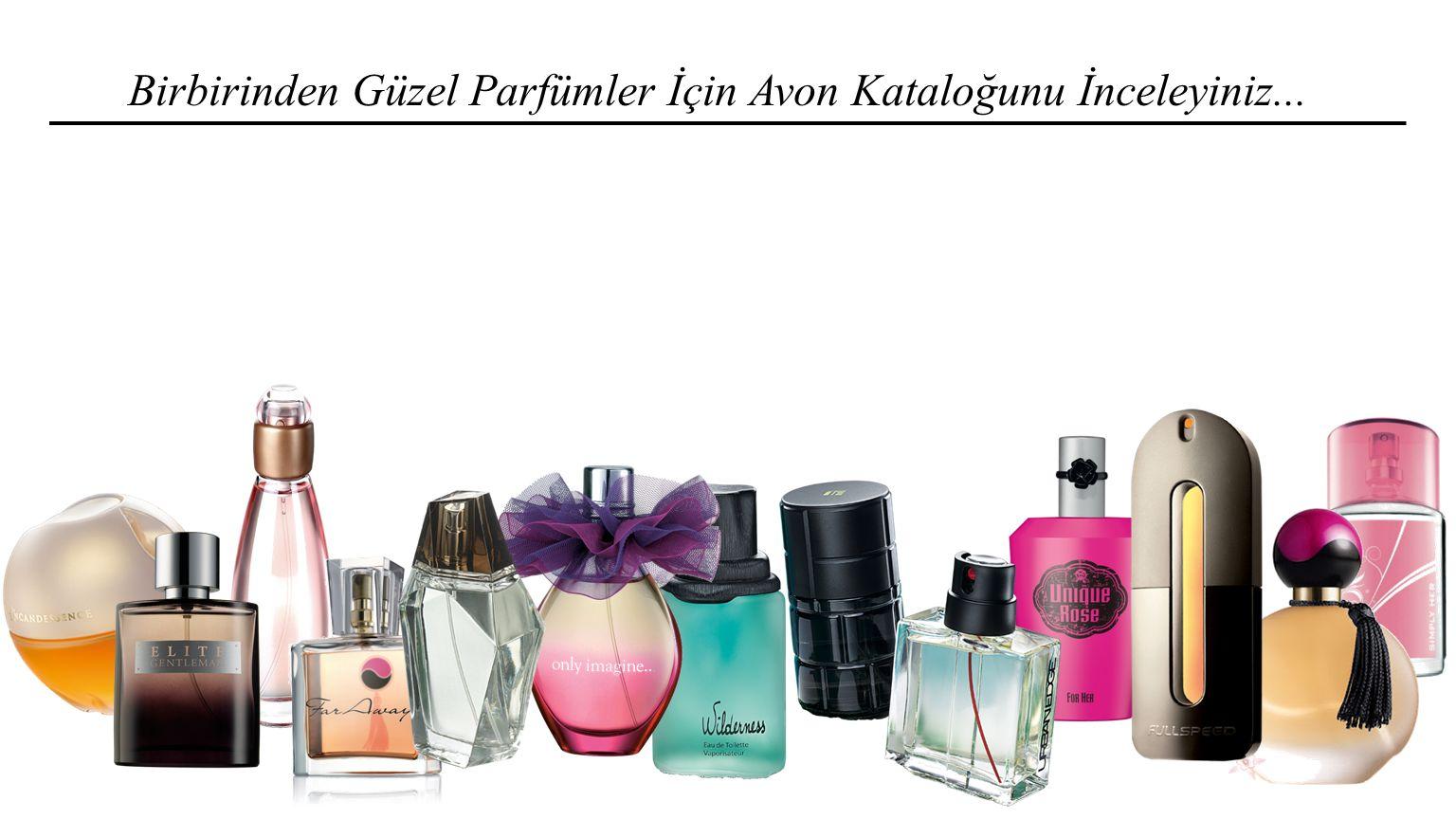 Birbirinden Güzel Parfümler İçin Avon Kataloğunu İnceleyiniz...