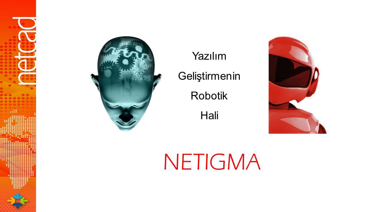Yazılım Geliştirmenin Robotik Hali NETIGMA 1