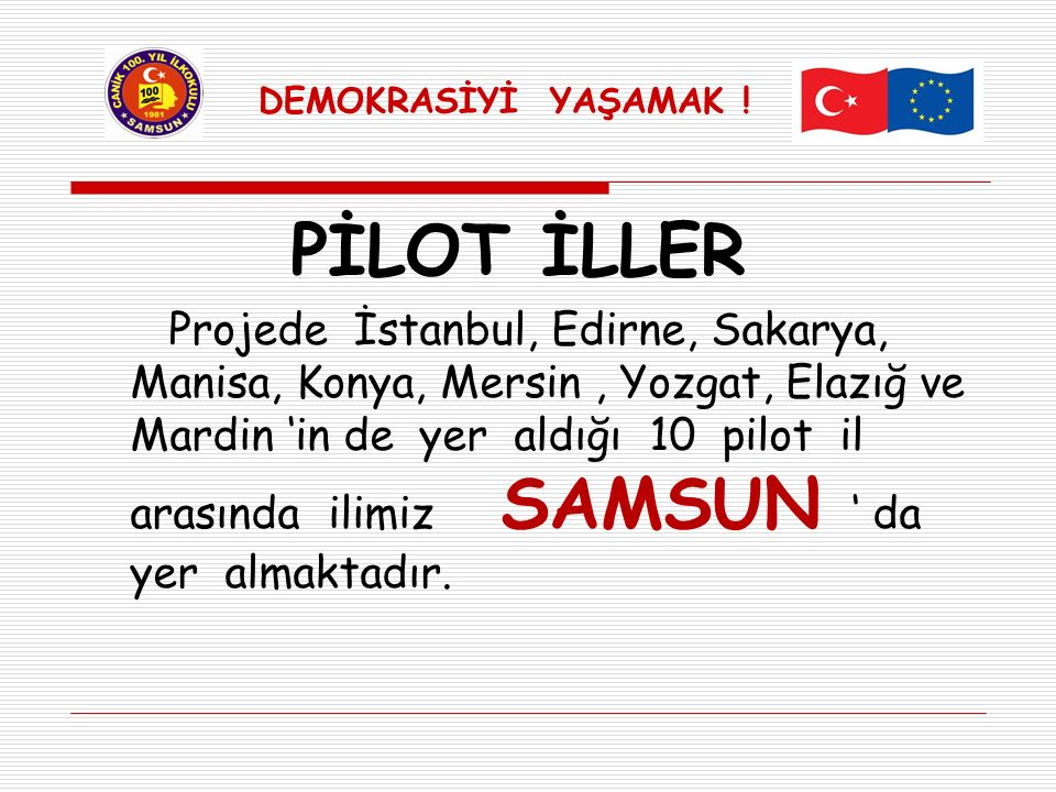 DEMOKRASİYİ YAŞAMAK ! PİLOT İLLER.