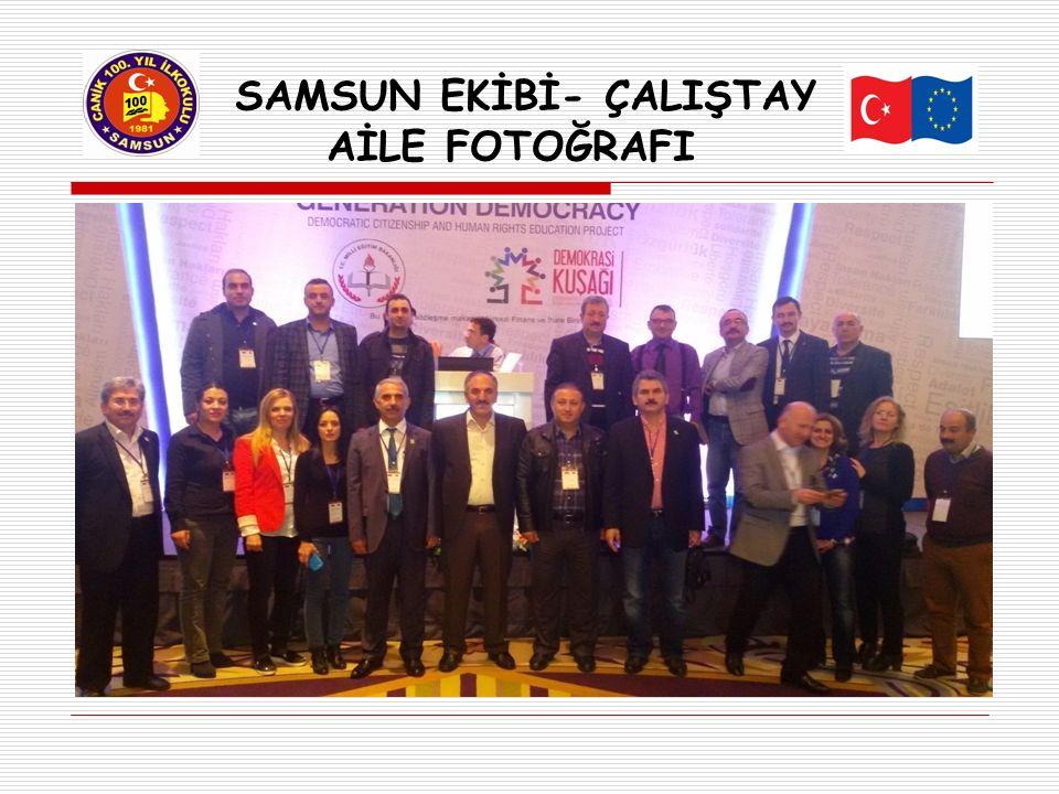SAMSUN EKİBİ- ÇALIŞTAY - AİLE FOTOĞRAFI