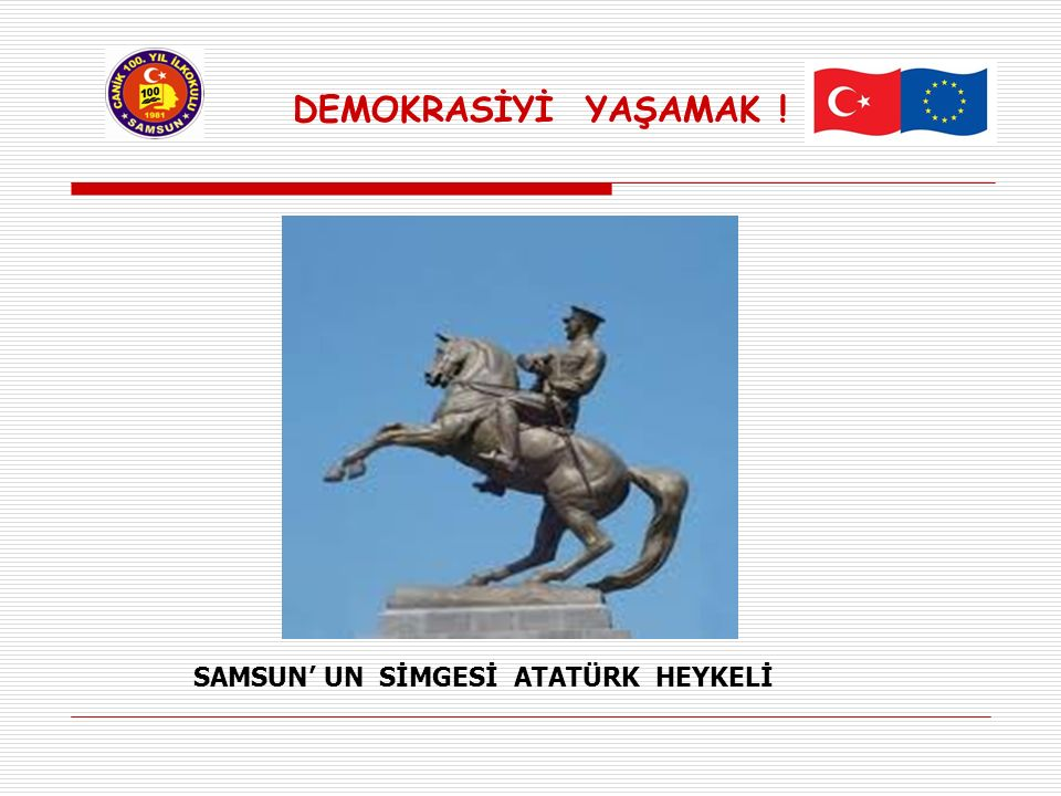 DEMOKRASİYİ YAŞAMAK ! SAMSUN' UN SİMGESİ ATATÜRK HEYKELİ