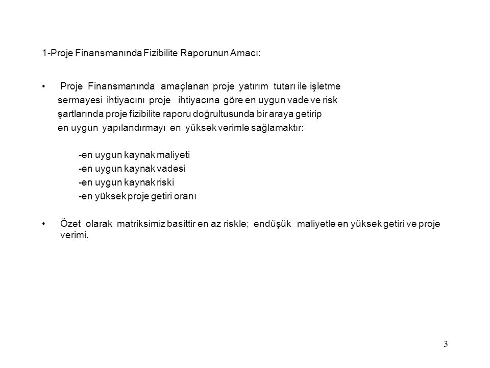 1-Proje Finansmanında Fizibilite Raporunun Amacı: