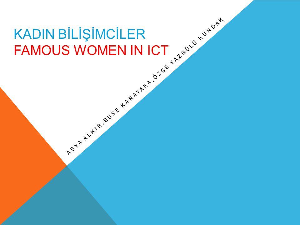 KADIN BİLİŞİMCİLER FAMOUS WOMEN IN ICT