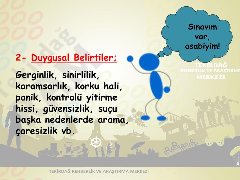 2- Duygusal Belirtiler;