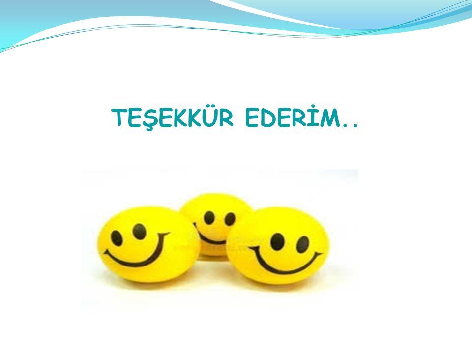 TEŞEKKÜR EDERİM..