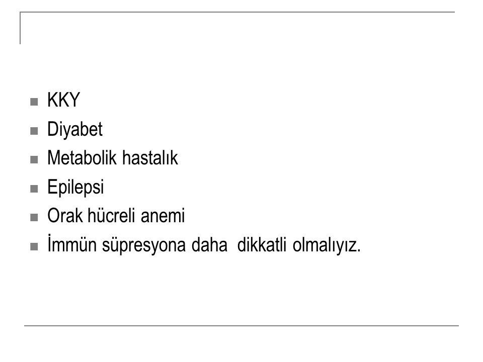 KKY Diyabet. Metabolik hastalık. Epilepsi. Orak hücreli anemi.