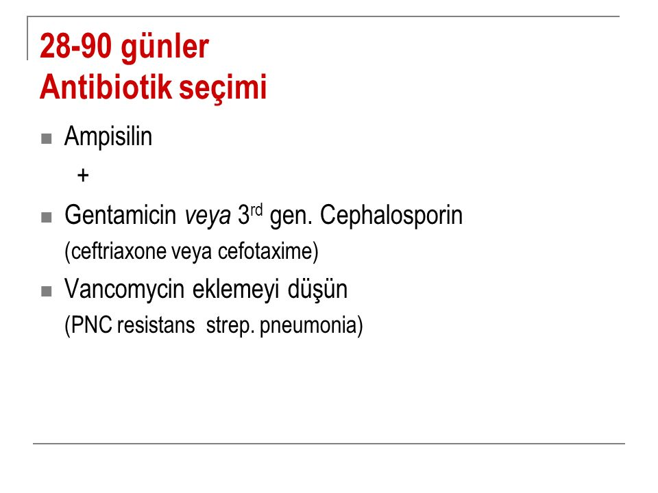 28-90 günler Antibiotik seçimi