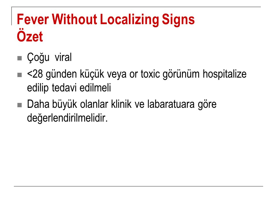 Fever Without Localizing Signs Özet