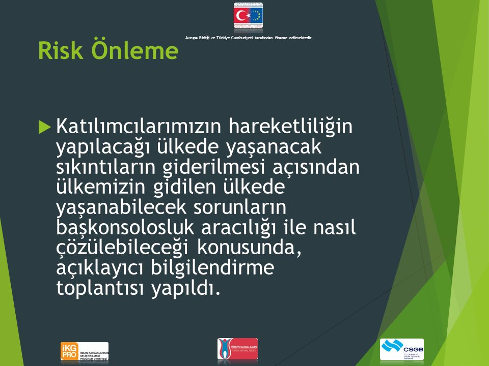 Avrupa Birliği ve Türkiye Cumhuriyeti tarafından finanse edilmektedir