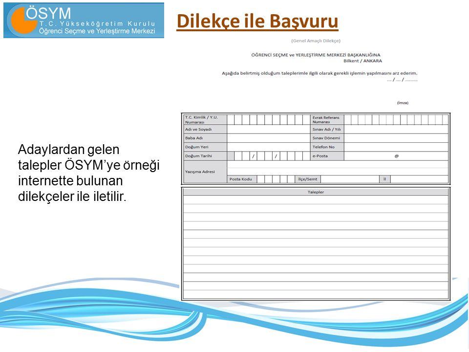 Dilekçe ile Başvuru Adaylardan gelen talepler ÖSYM'ye örneği internette bulunan dilekçeler ile iletilir.