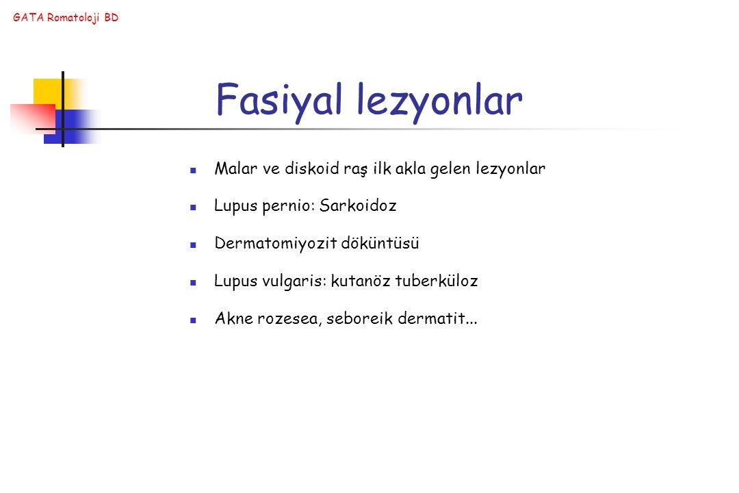 Fasiyal lezyonlar Malar ve diskoid raş ilk akla gelen lezyonlar