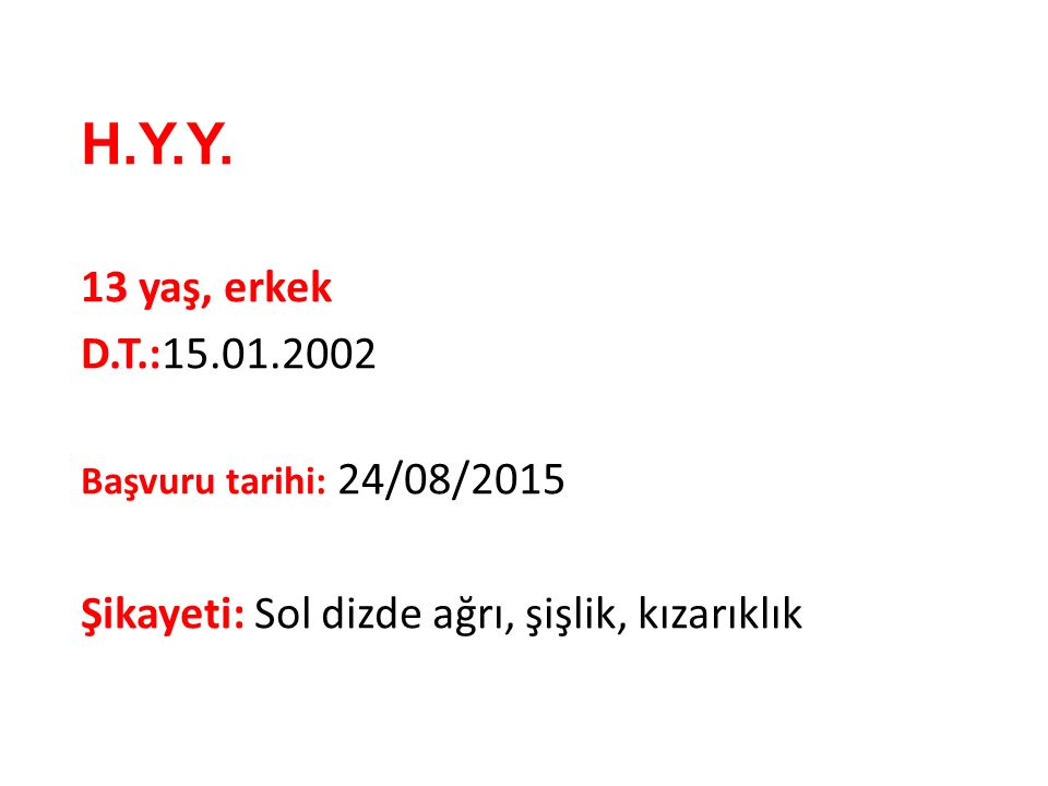 H.Y.Y. 13 yaş, erkek. D.T.:15.01.2002. Başvuru tarihi: 24/08/2015.