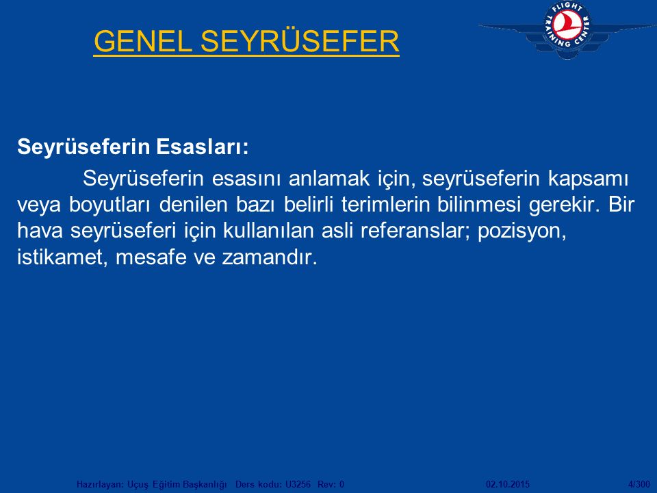 GENEL SEYRÜSEFER Seyrüseferin Esasları: