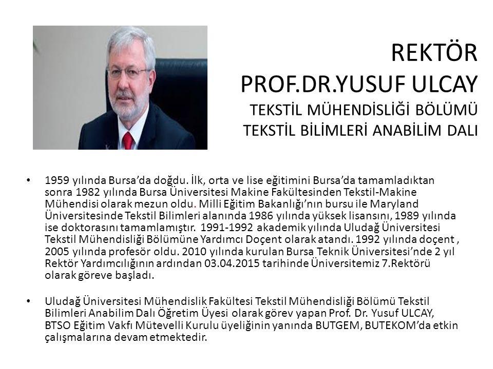 REKTÖR PROF.DR.YUSUF ULCAY TEKSTİL MÜHENDİSLİĞİ BÖLÜMÜ TEKSTİL BİLİMLERİ ANABİLİM DALI