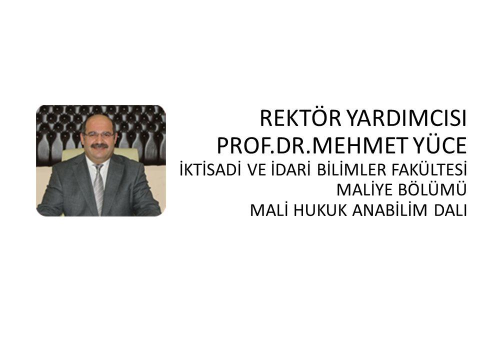 PROF.DR.MEHMET YÜCE İKTİSADİ VE İDARİ BİLİMLER FAKÜLTESİ