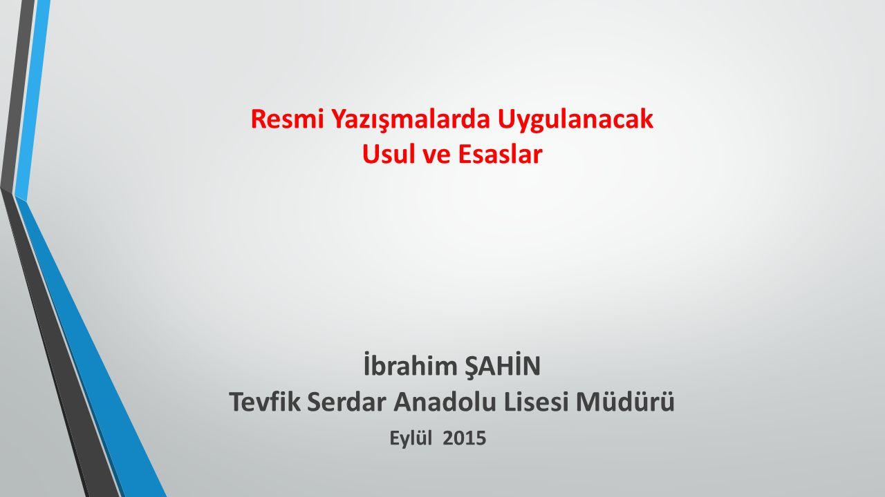 Resmi Yazışmalarda Uygulanacak Tevfik Serdar Anadolu Lisesi Müdürü