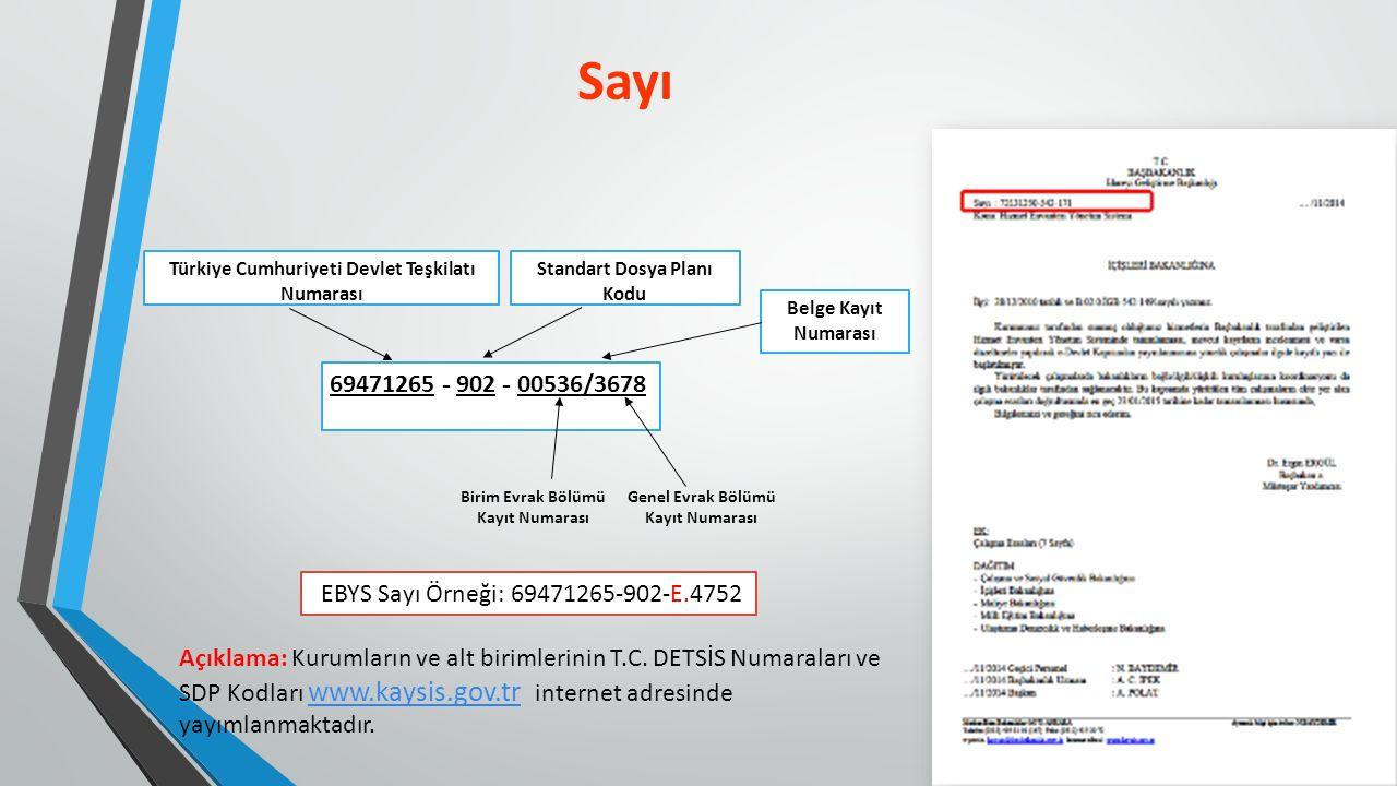 Sayı 69471265 - 902 - 00536/3678 EBYS Sayı Örneği: 69471265-902-E.4752