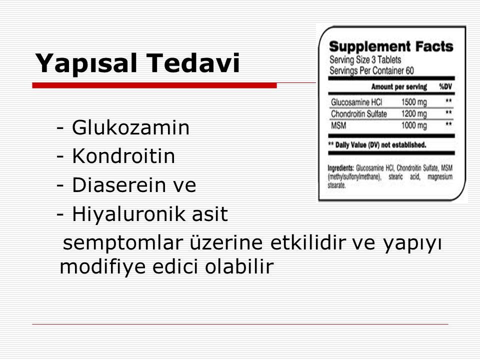 Yapısal Tedavi - Glukozamin - Kondroitin - Diaserein ve