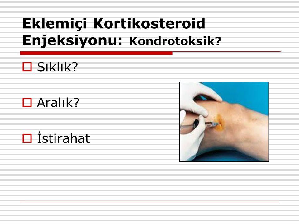 Eklemiçi Kortikosteroid Enjeksiyonu: Kondrotoksik