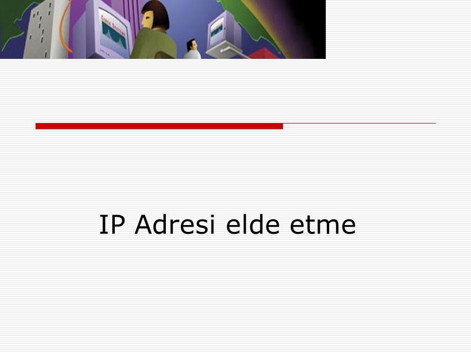 IP Adresi elde etme