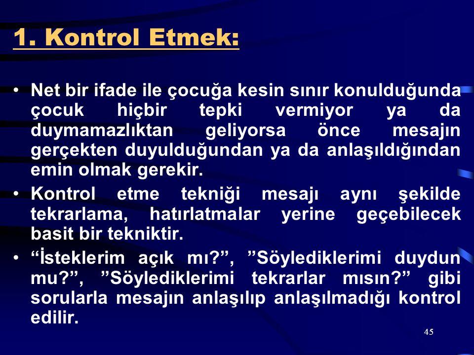 1. Kontrol Etmek: