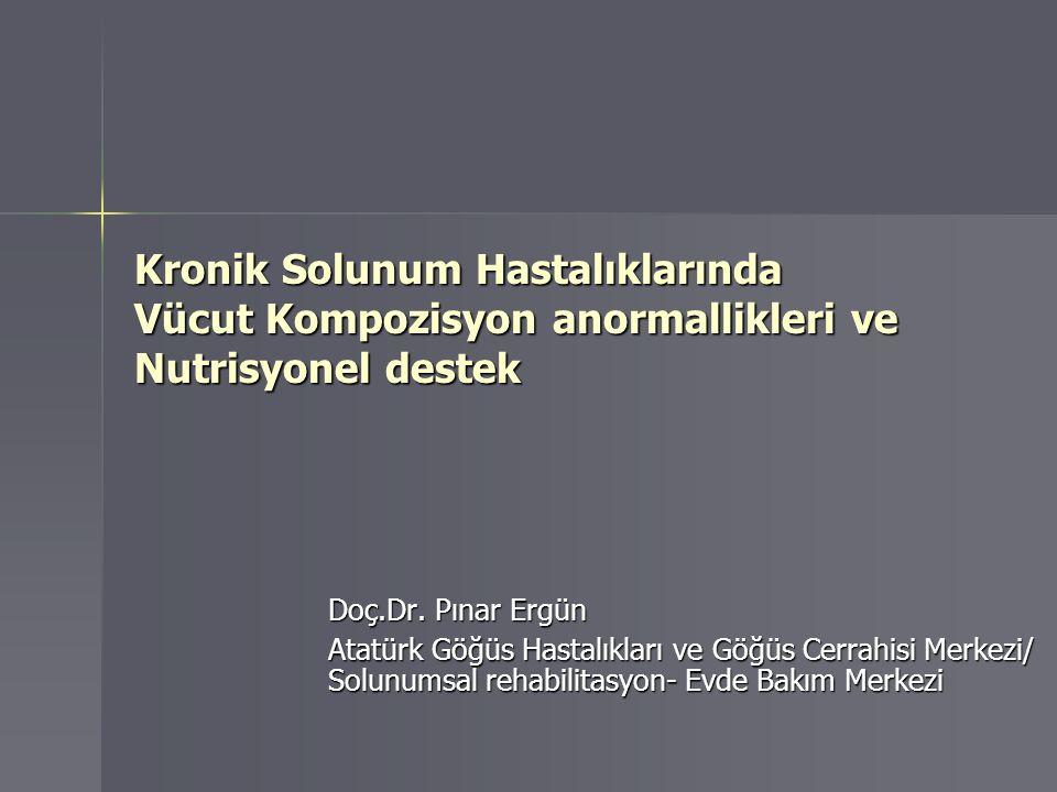 Kronik Solunum Hastalıklarında Vücut Kompozisyon anormallikleri ve Nutrisyonel destek