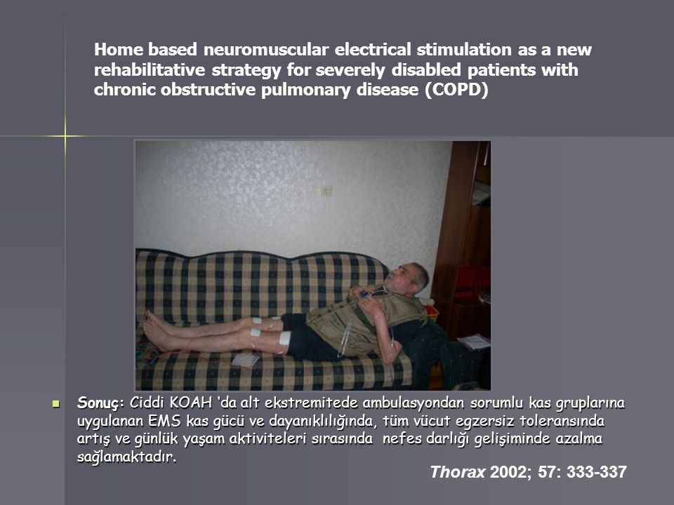 Home based neuromuscular electrical stimulation as a new rehabilitative strategy for severely disabled patients with chronic obstructive pulmonary disease (COPD)
