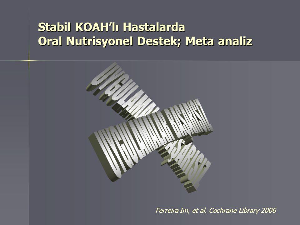 Stabil KOAH'lı Hastalarda Oral Nutrisyonel Destek; Meta analiz