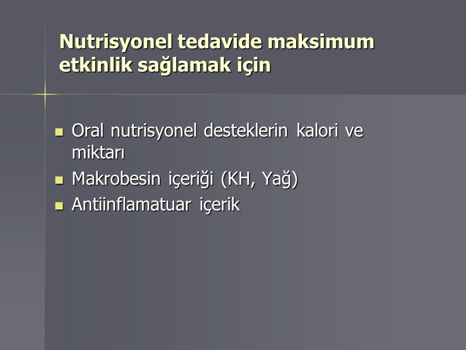 Nutrisyonel tedavide maksimum etkinlik sağlamak için