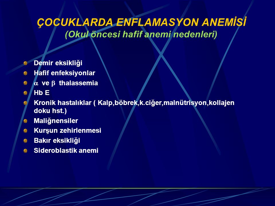 ÇOCUKLARDA ENFLAMASYON ANEMİSİ (Okul öncesi hafif anemi nedenleri)