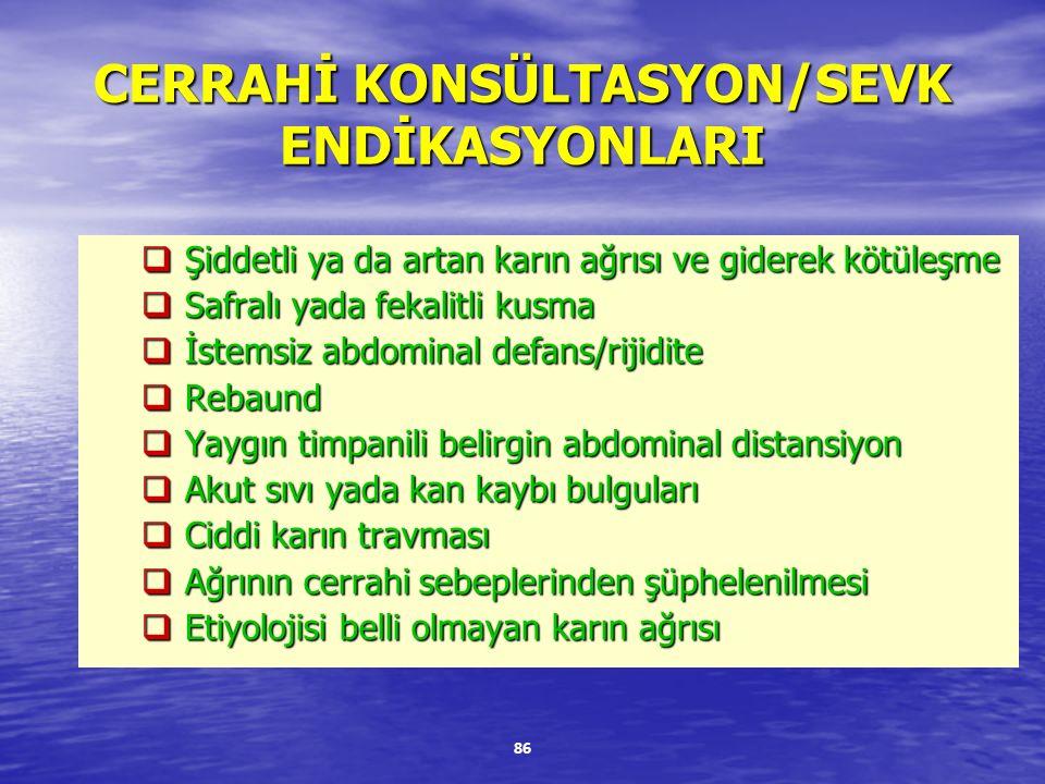CERRAHİ KONSÜLTASYON/SEVK ENDİKASYONLARI