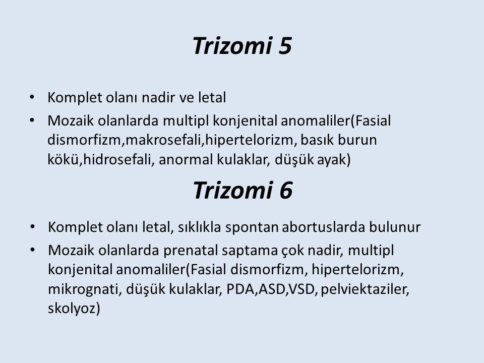 Trizomi 5 Trizomi 6 Komplet olanı nadir ve letal