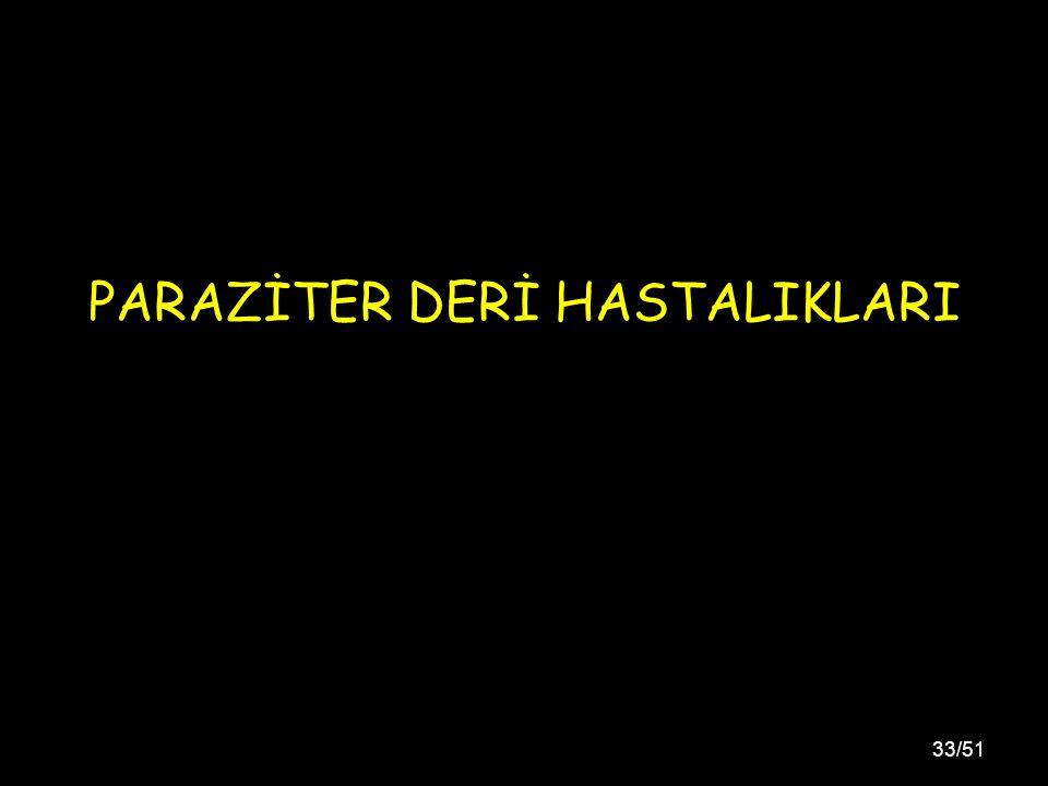 PARAZİTER DERİ HASTALIKLARI