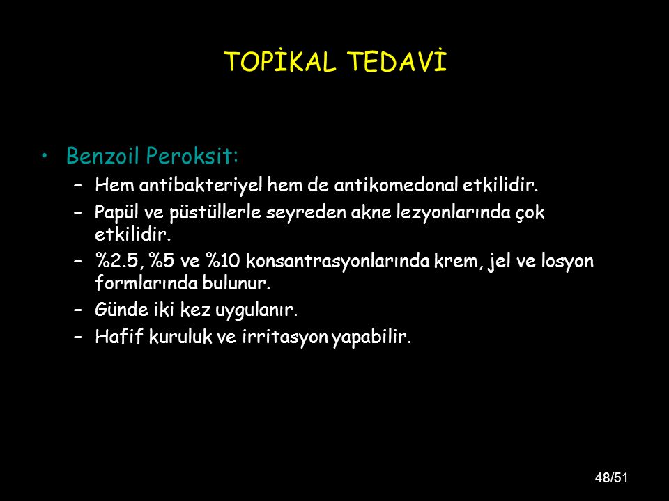 TOPİKAL TEDAVİ Benzoil Peroksit: