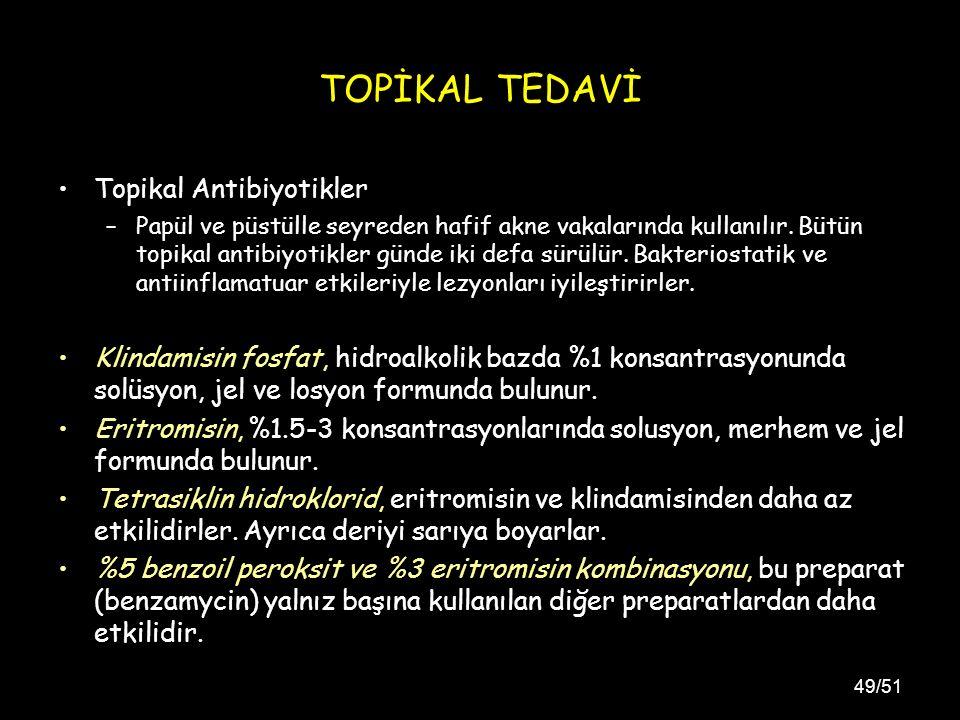 TOPİKAL TEDAVİ Topikal Antibiyotikler