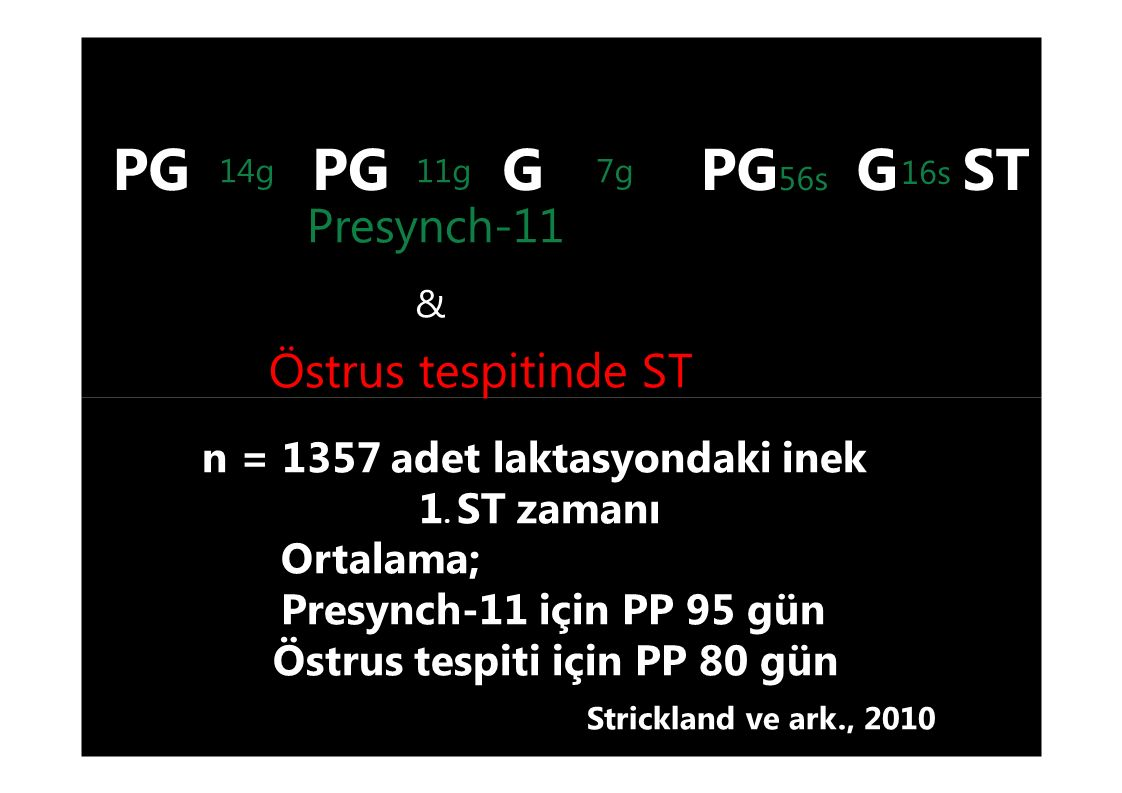 PG PG G PG56s G ST & n = 1357 adet laktasyondaki inek 1. ST zamanı