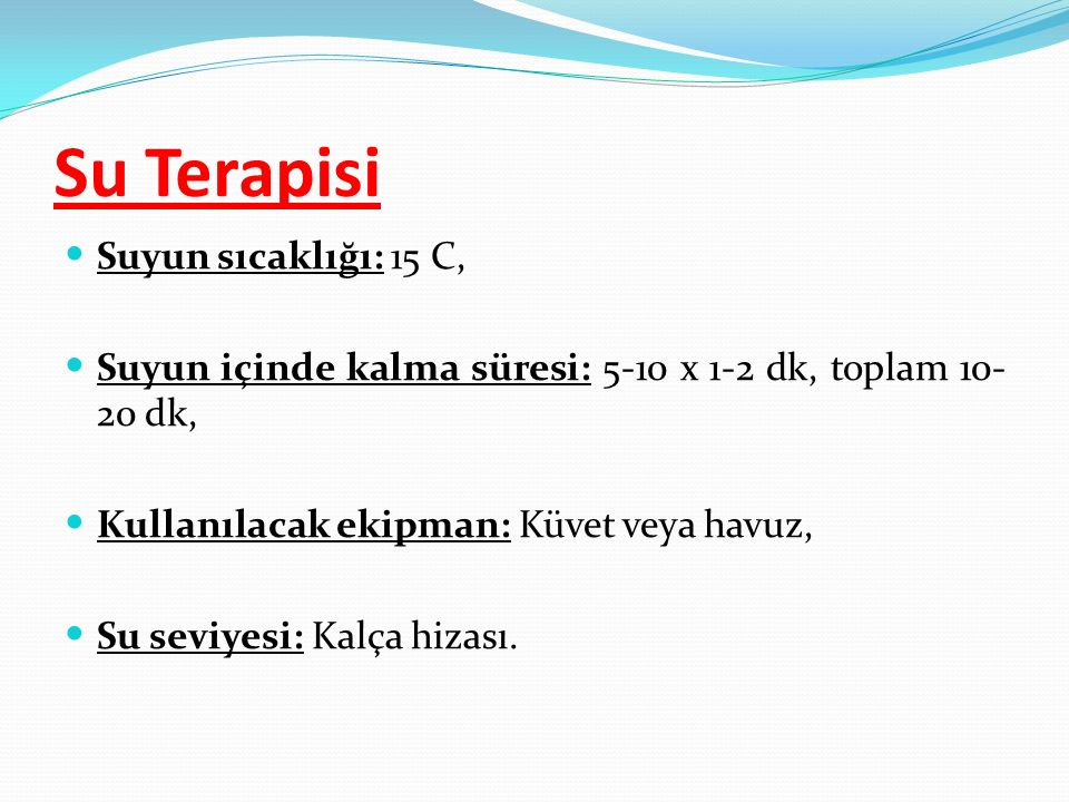 Su Terapisi Suyun sıcaklığı: 15 C,