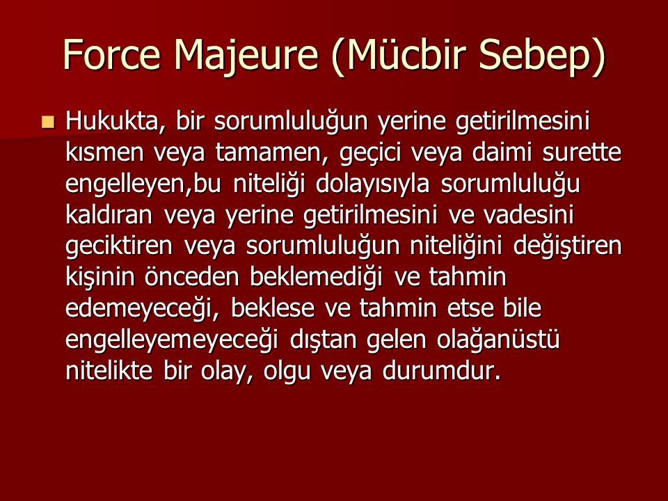 Force Majeure (Mücbir Sebep)