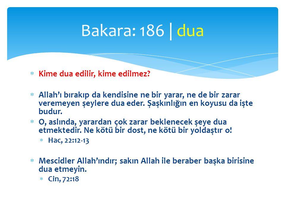 Bakara: 186 | dua Kime dua edilir, kime edilmez