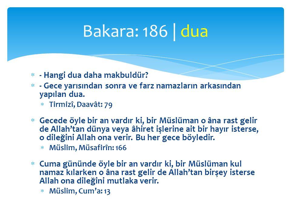 Bakara: 186 | dua - Hangi dua daha makbuldür