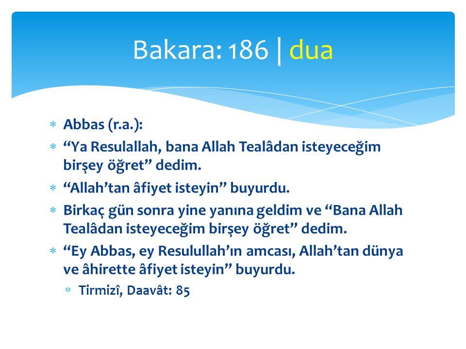 Bakara: 186 | dua Abbas (r.a.):