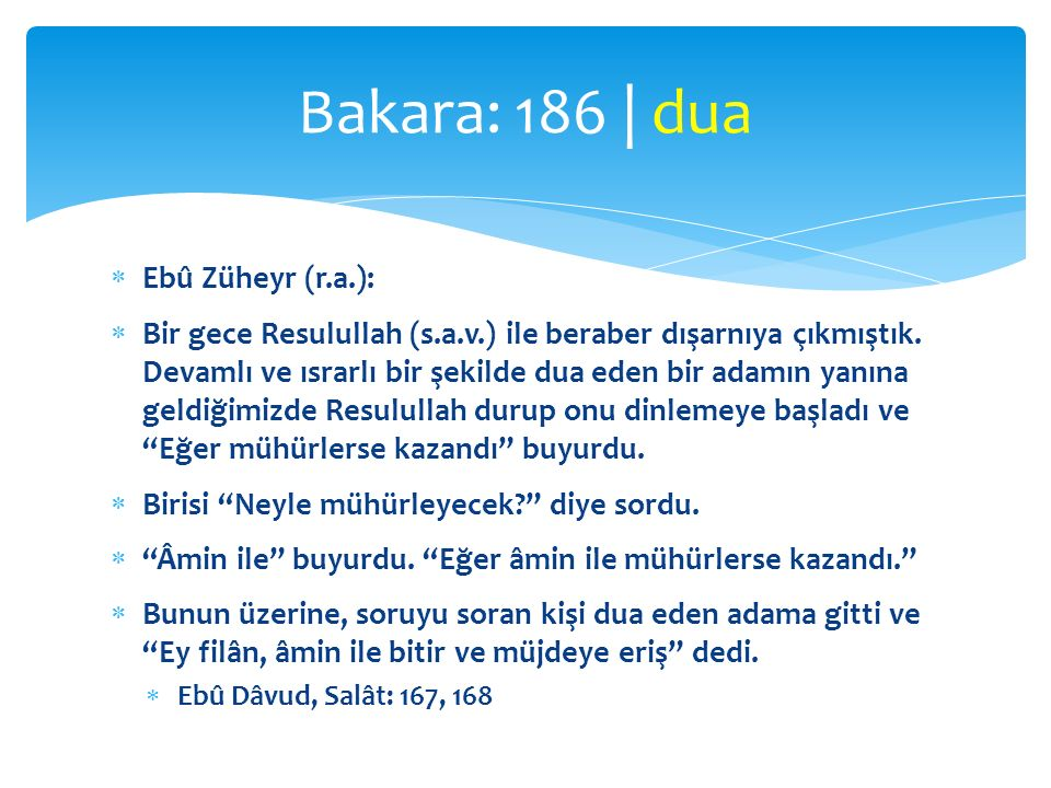 Bakara: 186 | dua Ebû Züheyr (r.a.):