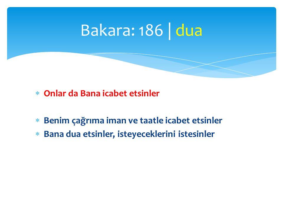 Bakara: 186 | dua Onlar da Bana icabet etsinler