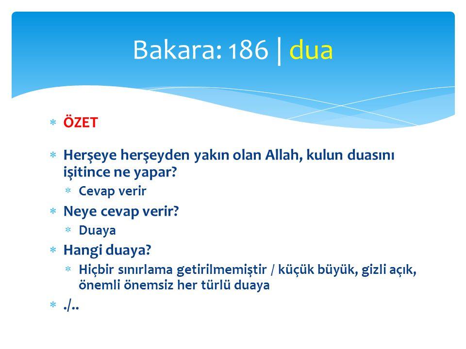 Bakara: 186 | dua ÖZET. Herşeye herşeyden yakın olan Allah, kulun duasını işitince ne yapar Cevap verir.