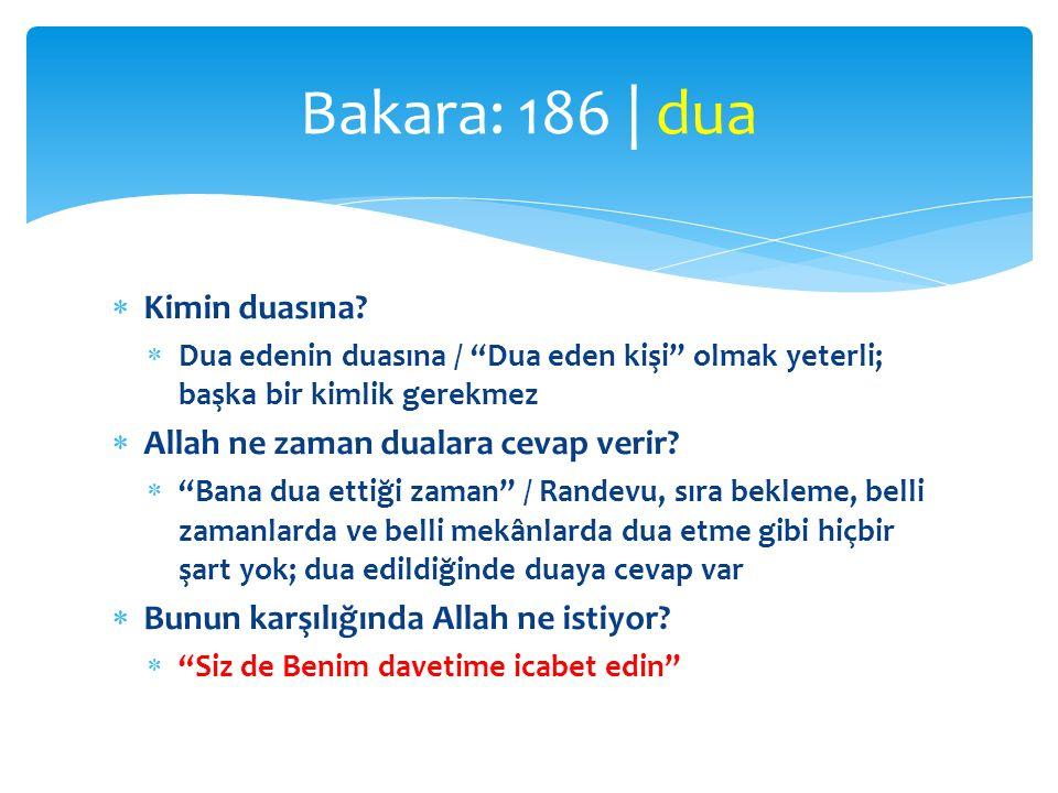 Bakara: 186 | dua Kimin duasına Allah ne zaman dualara cevap verir