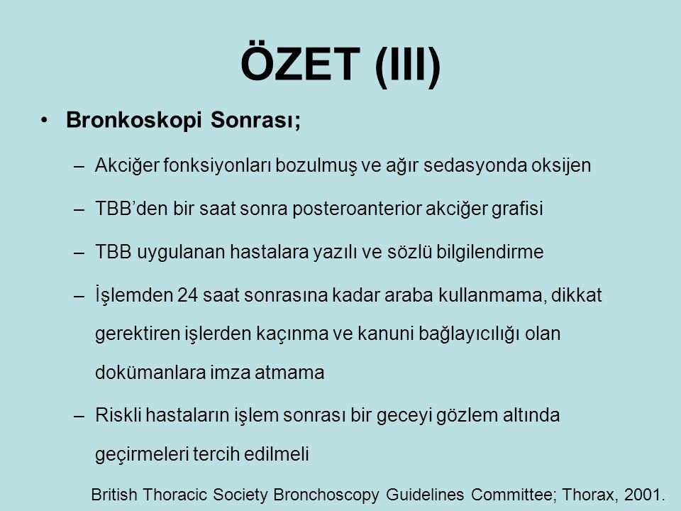 ÖZET (III) Bronkoskopi Sonrası;
