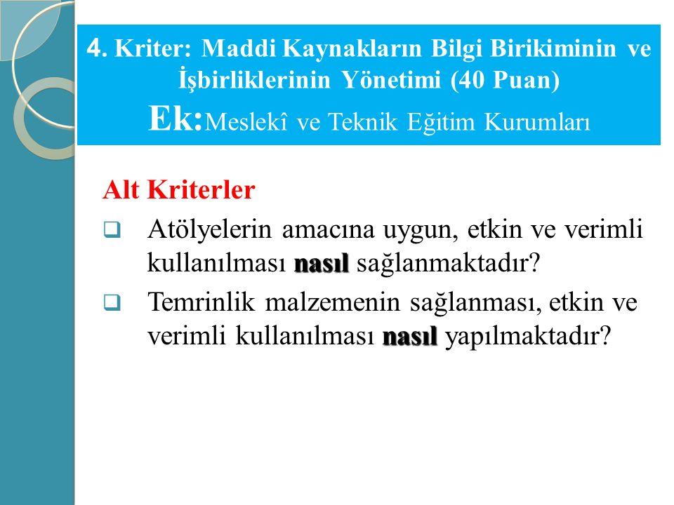 4. Kriter: Maddi Kaynakların Bilgi Birikiminin ve İşbirliklerinin Yönetimi (40 Puan) Ek:Meslekî ve Teknik Eğitim Kurumları