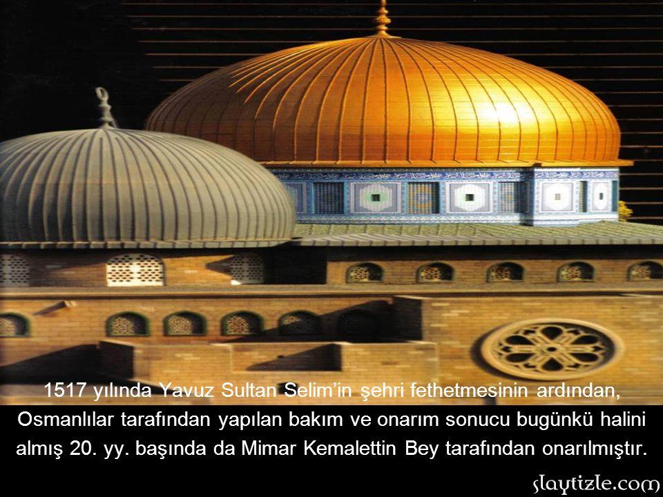 1517 yılında Yavuz Sultan Selim'in şehri fethetmesinin ardından, Osmanlılar tarafından yapılan bakım ve onarım sonucu bugünkü halini almış 20. yy. başında da Mimar Kemalettin Bey tarafından onarılmıştır.